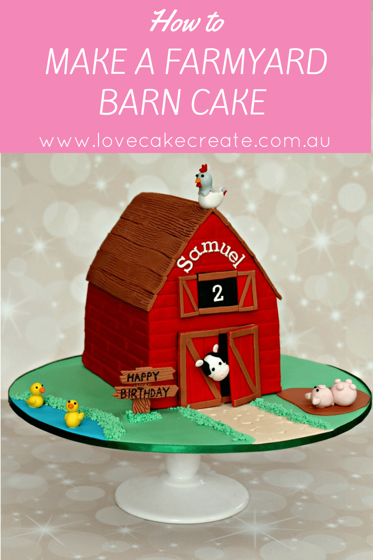 How to make a farmyard barn cake - by Love Cake Create