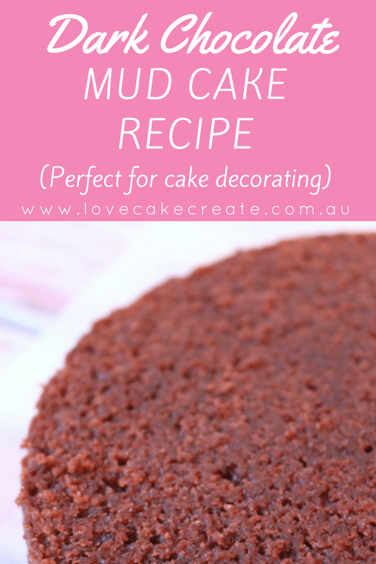 Dark chocolate mud cake recipe - by Love Cake Create